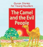 Quran Stories for Young Readers - The Camel and the Evil People (Saniyasnain Khan)