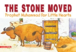 Prophet Muhammad for Little Hearts - The Stone Moved (Saniyasnain Khan)