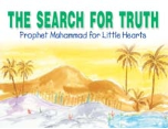 Prophet Muhammad for Little Hearts - The Search for Truth (Saniyasnain Khan)