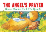 Quran Stories for Little Hearts - The Angel's Prayer (Saniyasnain Khan)