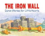 Quran Stories for Little Hearts - The Iron Wall (Saniyasnain Khan)