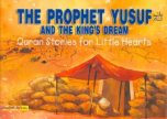 Quran Stories for Little Hearts - The Prophet Yusuf and the King's Dream (Saniyasnain Khan)