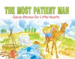 Quran Stories for Little Hearts - The Most Patient Man (Saniyasnain Khan)