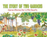 Quran Stories for Little Hearts - The Story of two Gardens (Saniyasnain Khan)