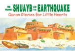 Quran Stories for Little Hearts - The Prophet Shuayb and the Earthquake (Saniyasnain Khan)