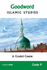 Goodword Islamic Studies Grade 9 - A Graded Course (Farida Khanam)