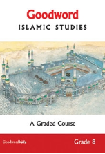 Goodword Islamic Studies Grade 8 - A Graded Course (Saniyasnain Khan / Mohammad Khalid Perwez)