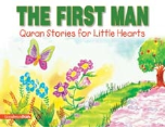 Quran Stories for Little Hearts - The First Man (Sabahuddin Azmi)