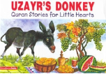 Quran Stories for Little Hearts - Uzayr's Donkey (Saniyasnain Khan)
