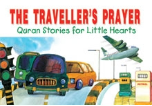 Quran Stories for Little Hearts - The Traveler's Prayer (Saniyasnain Khan)