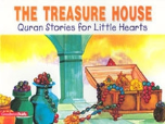Quran Stories for Little Hearts - The Treasure House (Saniyasnain Khan)