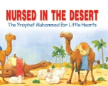 Prophet Muhammad for Little Hearts - Nursed in the Desert (Saniyasnain Khan)