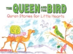 Quran Stories for Little Hearts - The Queen and the Bird (Saniyasnain Khan)