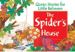 Quran Stories for Little Believers - The Spider's House (Saniyasnain Khan)