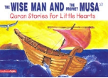 Quran Stories for Little Hearts - The Wise Man and the Prophet Musa (Saniyasnain Khan)