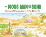 Quran Stories for Little Hearts - The Pious Man and His Sons (Saniyasnain Khan)