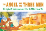 Prophet Muhammad for Little Hearts - The Angel and the Three Men (Saniyasnain Khan)