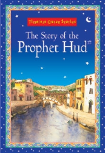 Timeless Quran Stories - The Story of the Prophet Hud (Saniyasnain Khan)