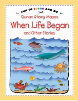 Quran Story Mazes (fun to color and do) - When Life Began and Other Stories (Saniyasnain Khan)