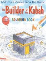Children's Stories from the Quran -The Builder of the Kabah, Coloring book (Saniyasnain Khan)