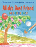 Children's Stories from the Quran - Allah's Best Friend, Coloring book (Saniyasnain Khan)