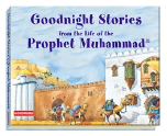 Goodnight Stories from the Life of the Prophet Muhammad (Saniyasnain Khan)