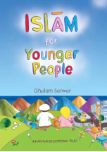 Islam for Younger People (Ghulam Sarwar)