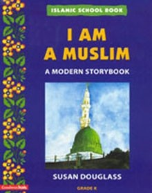 Islamic School Book Grade K: I am a Muslim (Susan Douglass)