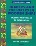 Islamic School Book Grade 5: Traders and Explorers in Wooden Ships (Susan Douglass)