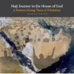 Hajj: Journey to the House of God