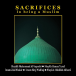 Sacrifices in being a Muslim (4 CDs)